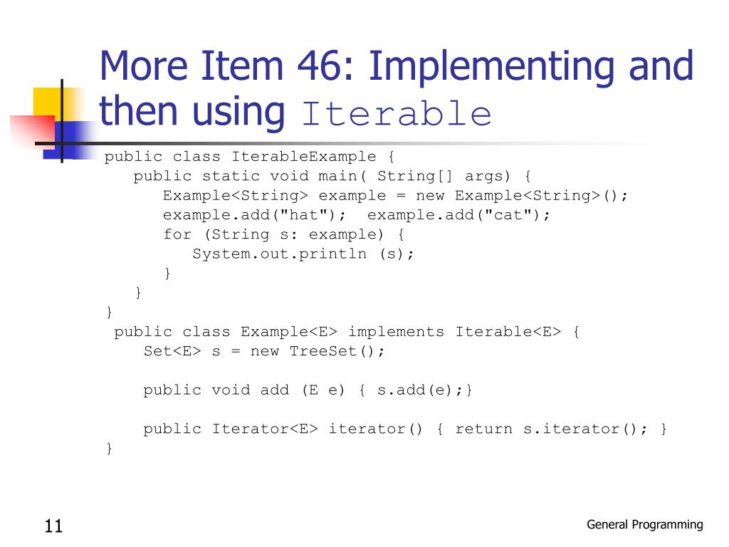 More Item 46: Implementing and then using