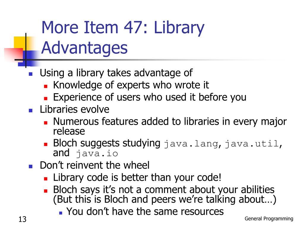 More Item 47: Library Advantages