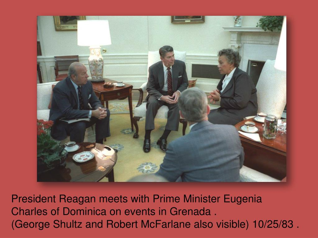 President Reagan meets with Prime Minister Eugenia Charles of Dominica on events in Grenada .