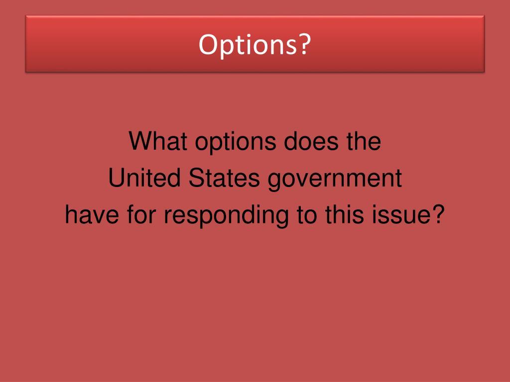 Options?