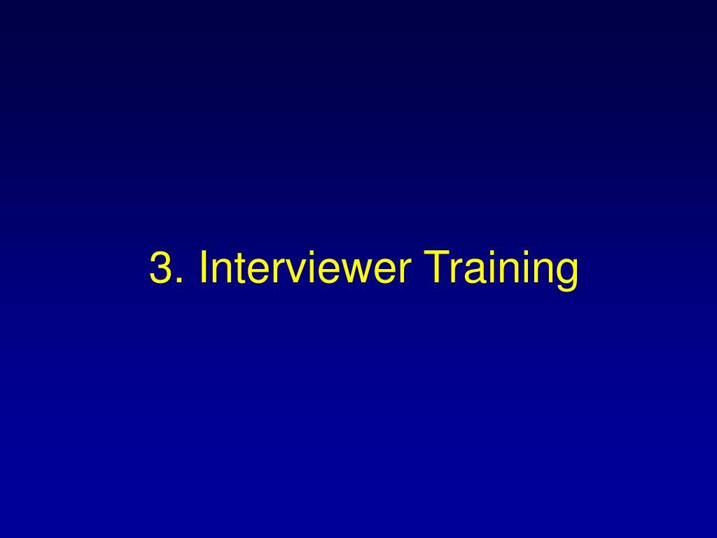 3. Interviewer Training