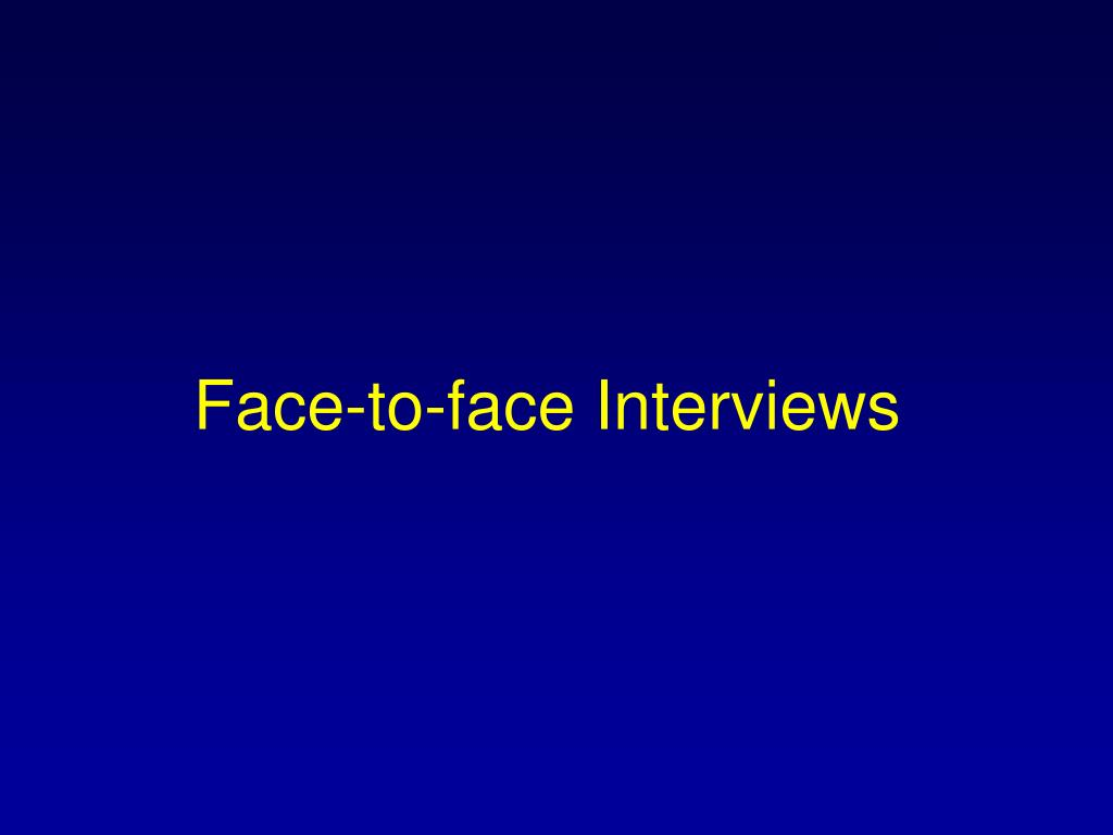 Face-to-face Interviews