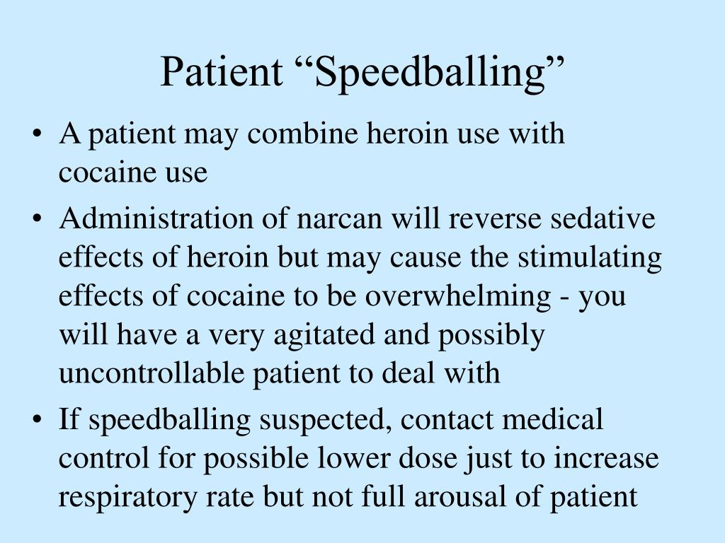 "Patient ""Speedballing"""