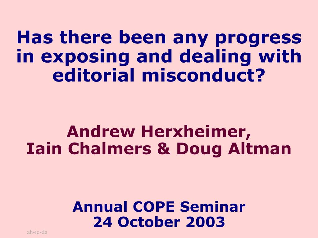Has there been any progress in exposing and dealing with editorial misconduct?