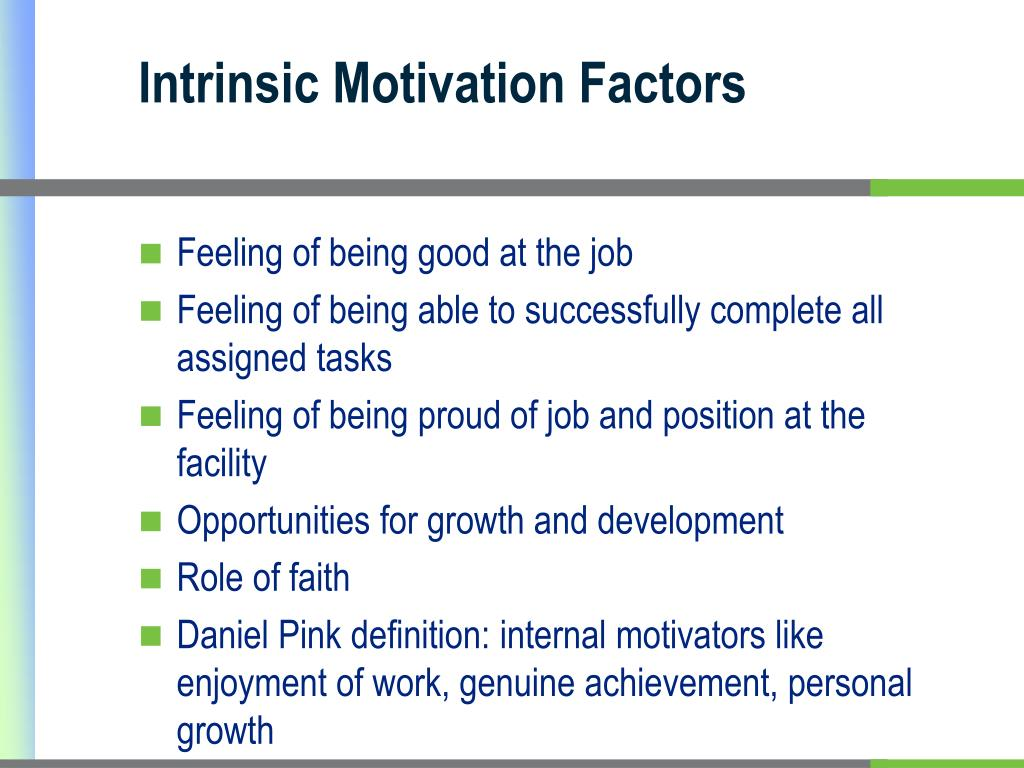 intrinsic motivation Intrinsic motivation occurs when we act without any obvious external rewards we simply enjoy an activity or see it as an opportunity to explore, learn, and actualize our.