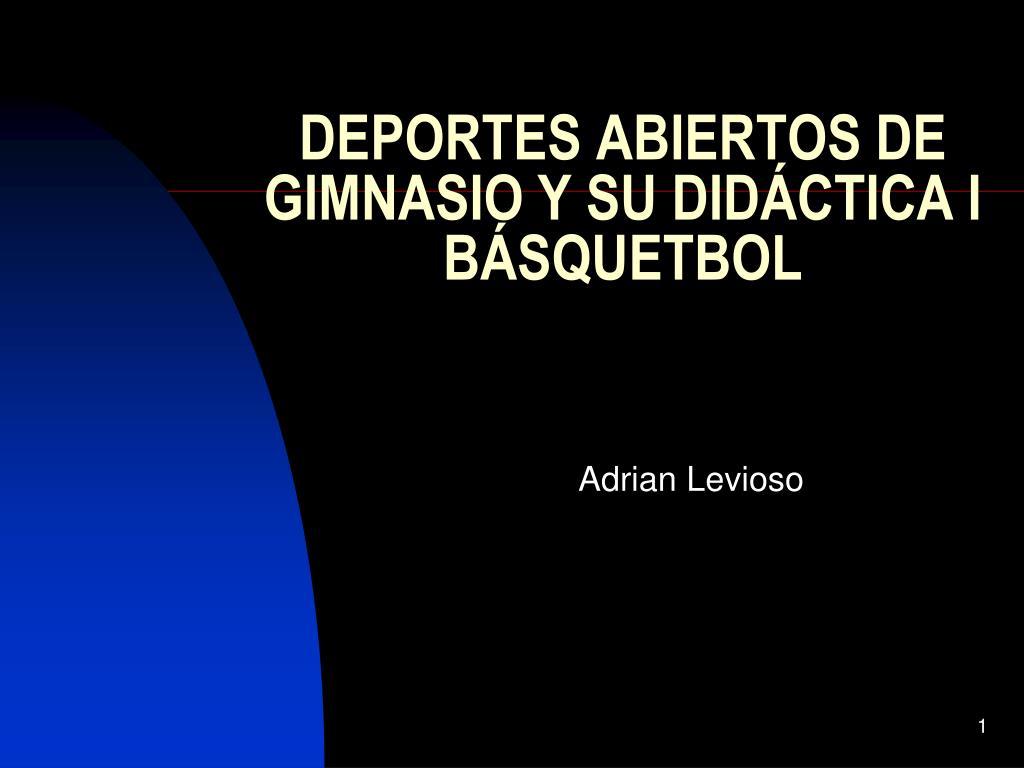 DEPORTES ABIERTOS DE GIMNASIO Y SU DIDÁCTICA I