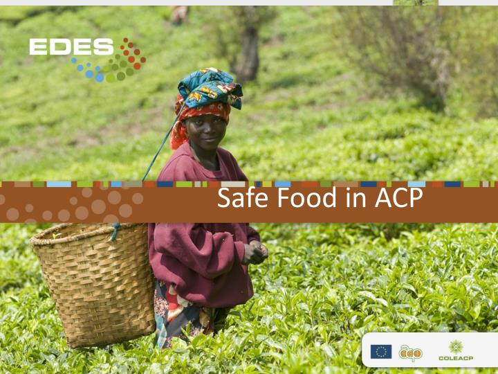 Safe food in acp l.jpg