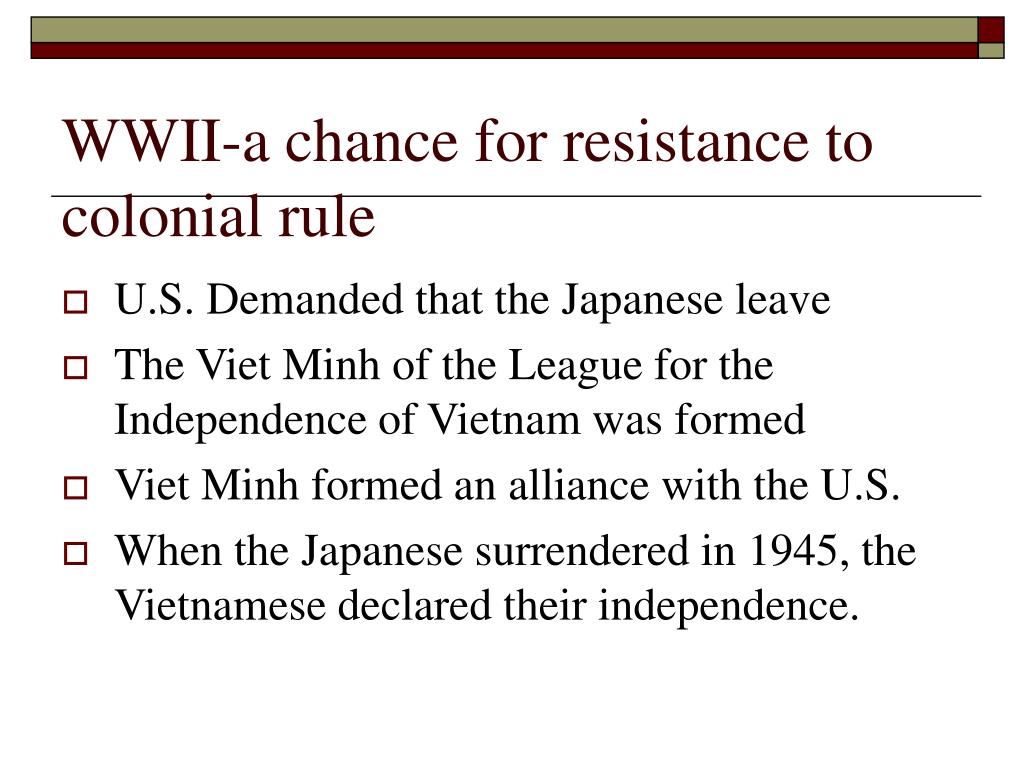 WWII-a chance for resistance to colonial rule