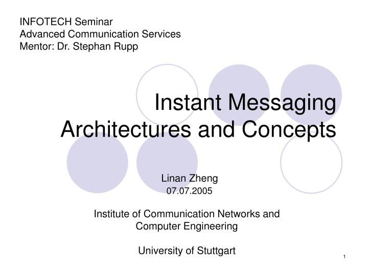 Instant messaging architectures and concepts