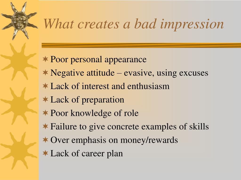 What creates a bad impression