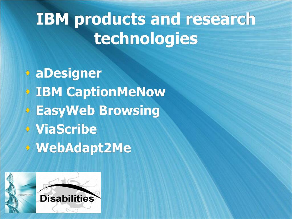 IBM products and research technologies