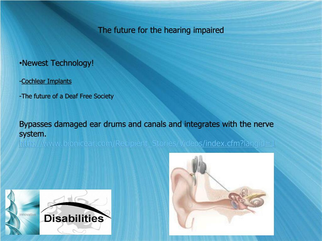 The future for the hearing impaired