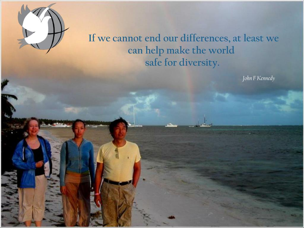 If we cannot end our differences, at least we can help make the world