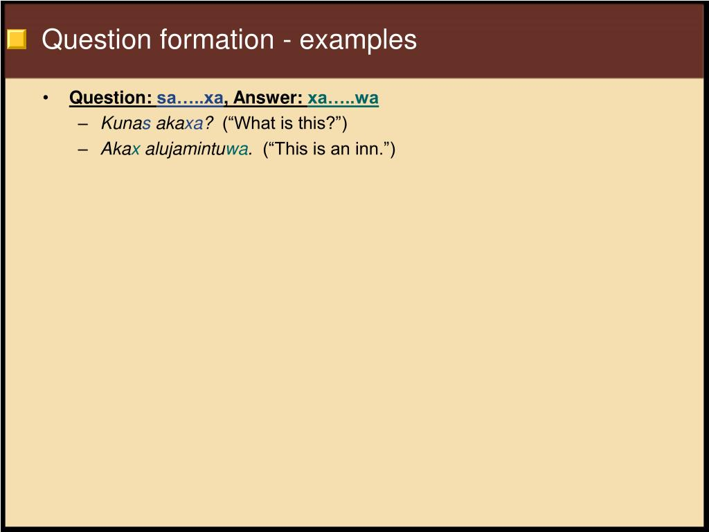 Question formation - examples
