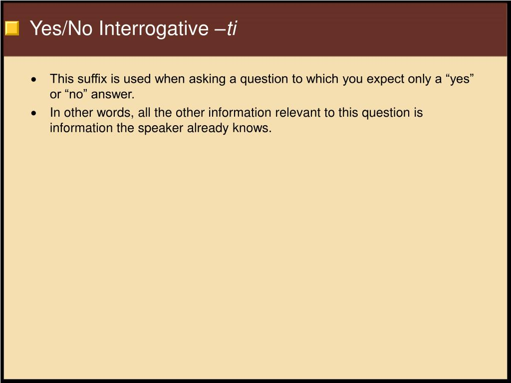 Yes/No Interrogative