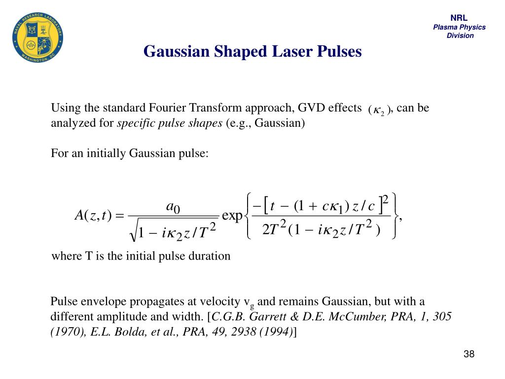 Gaussian Shaped Laser Pulses
