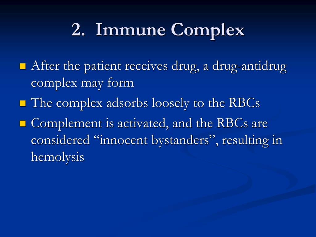 2.  Immune Complex
