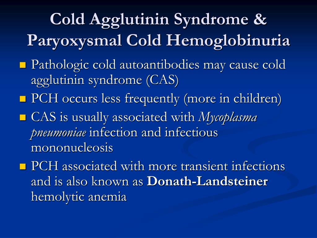 Cold Agglutinin Syndrome & Paryoxysmal Cold Hemoglobinuria