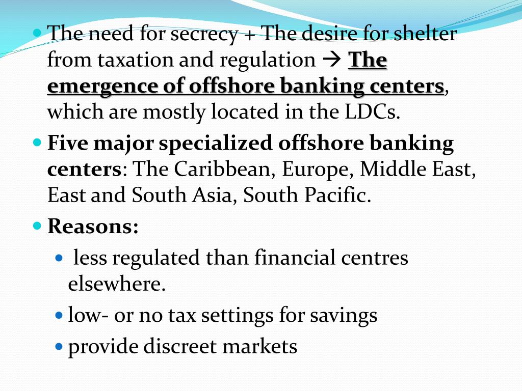 The need for secrecy + The desire for shelter from taxation and regulation