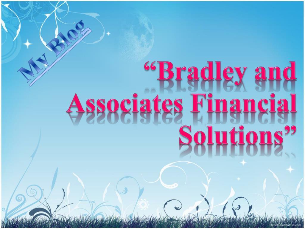 """Bradley and Associates Financial"