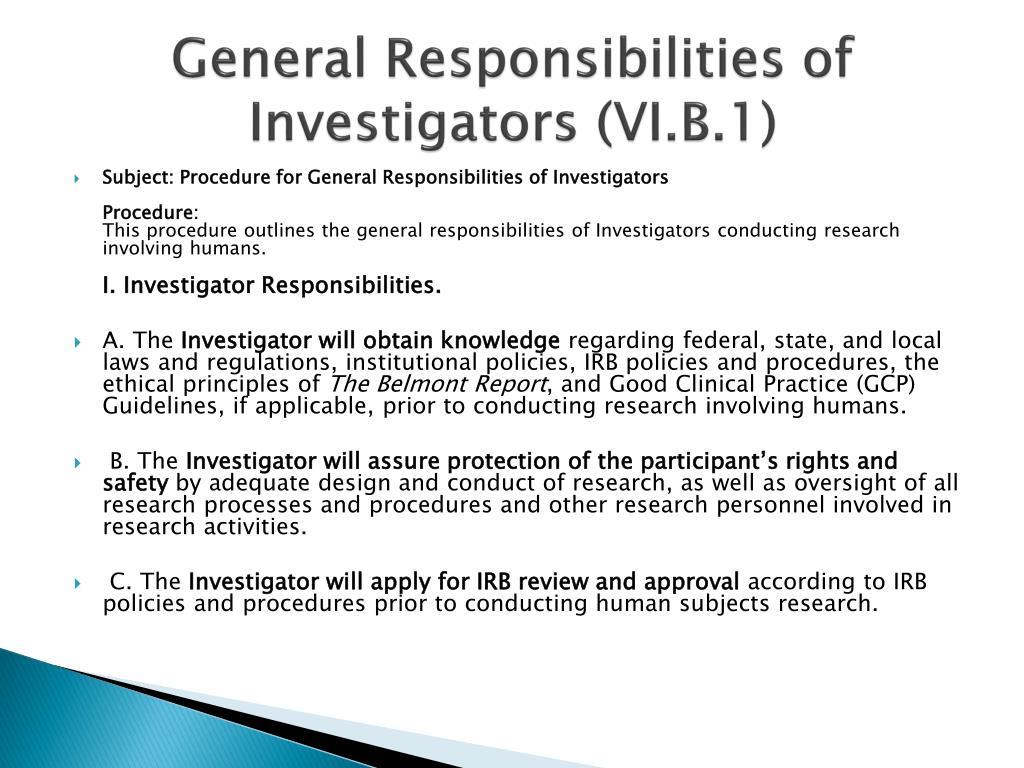 General Responsibilities of Investigators (VI.B.1)