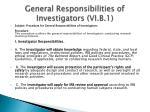 general responsibilities of investigators vi b 1