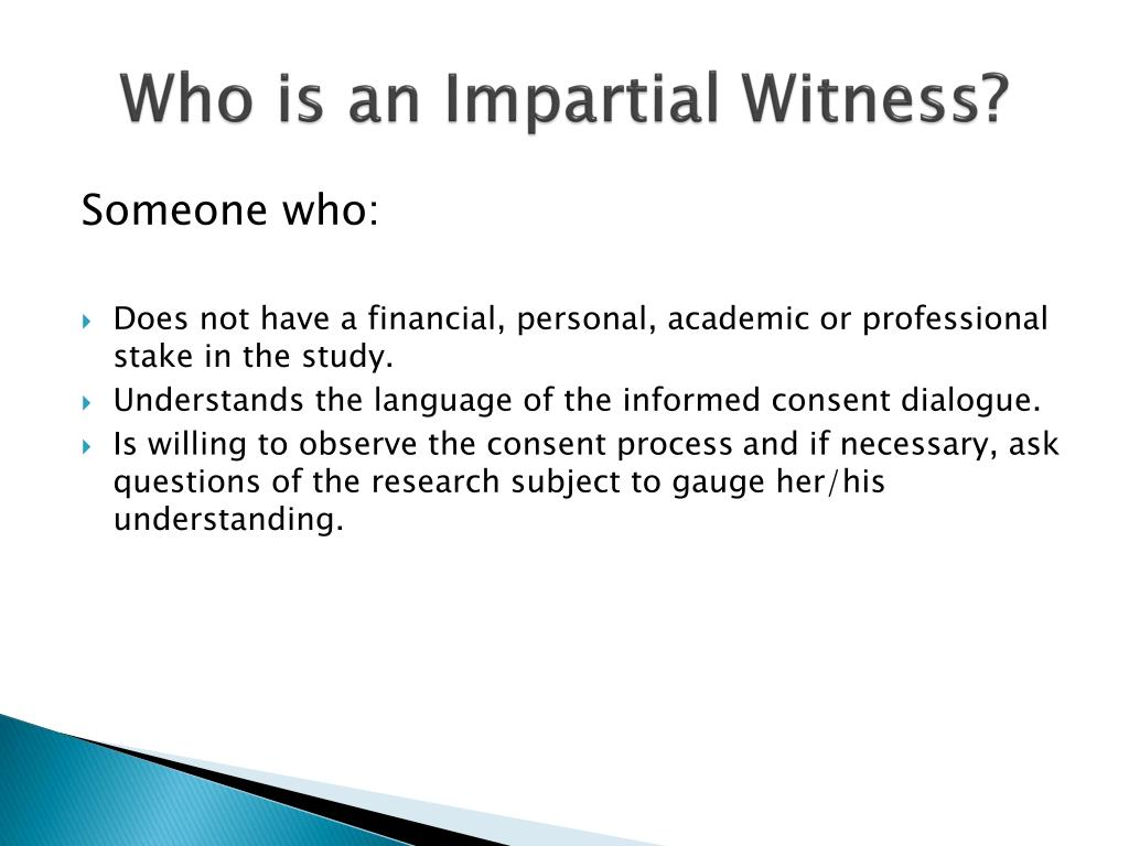 Who is an Impartial Witness?
