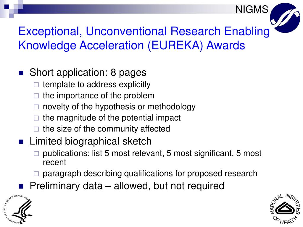 Exceptional, Unconventional Research Enabling Knowledge Acceleration (EUREKA) Awards
