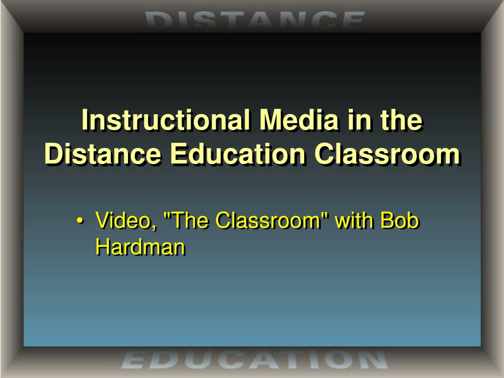 Instructional Media in the Distance Education Classroom