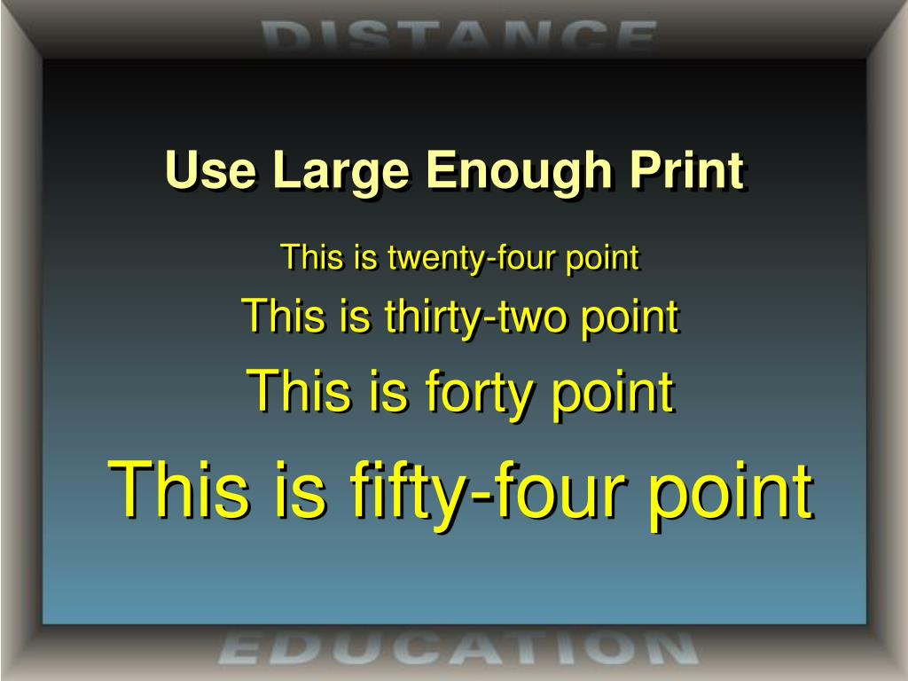 Use Large Enough Print