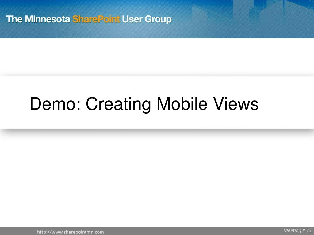 Demo: Creating Mobile Views