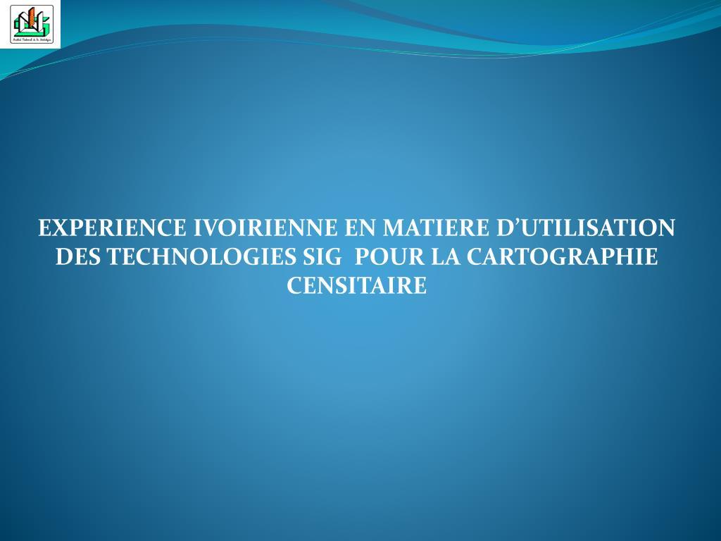 Ppt experience ivoirienne en matiere d utilisation des technologies sig pou - En matiere de synonyme ...