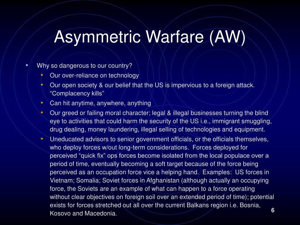 asyymetric warfare The asymmetric warfare group is the crown jewel of tradoc, passing down battle knowledge to soldiers fighting terrorists and insurgents.