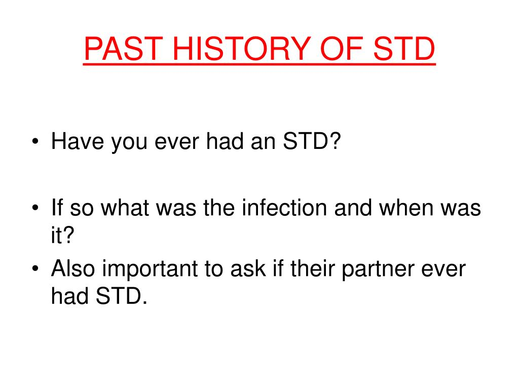 PAST HISTORY OF STD