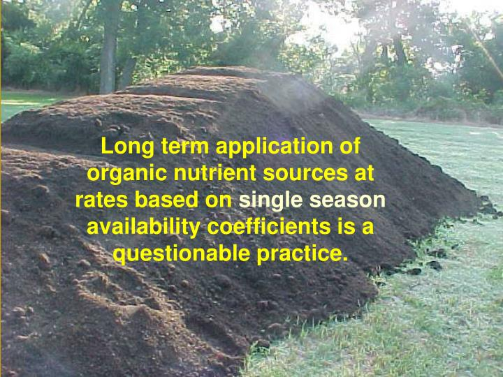Long term application of organic nutrient sources at rates based on