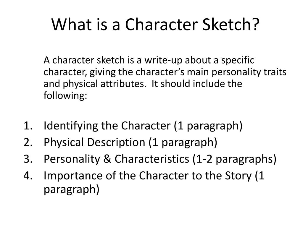 paragraph development in character sketch How to write a four to five character sketch paragraph essay: 1introduction: gives names of characters, title of story, or piece of drama in which the character appears 2physical description .