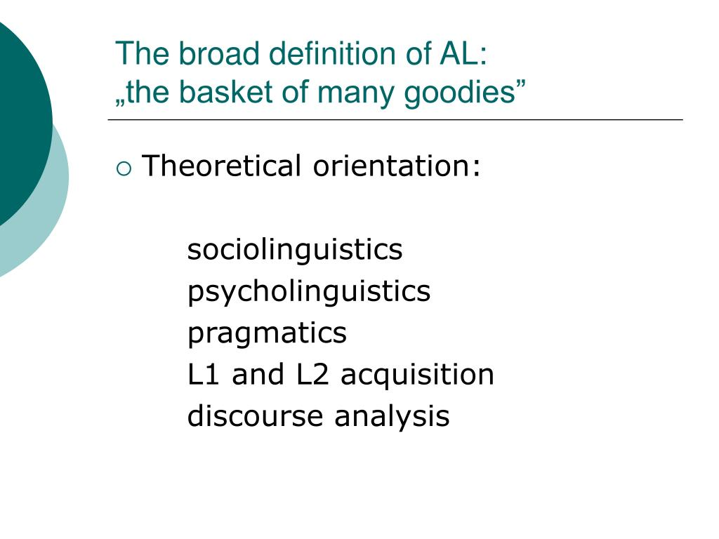 The broad definition of AL: