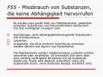 f55 missbrauch von substanzen die keine abh ngigkeit hervorrufen