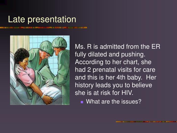 Late presentation