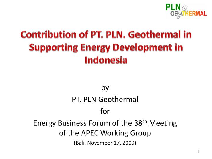 Contribution of pt pln geothermal in supporting energy development in indonesia