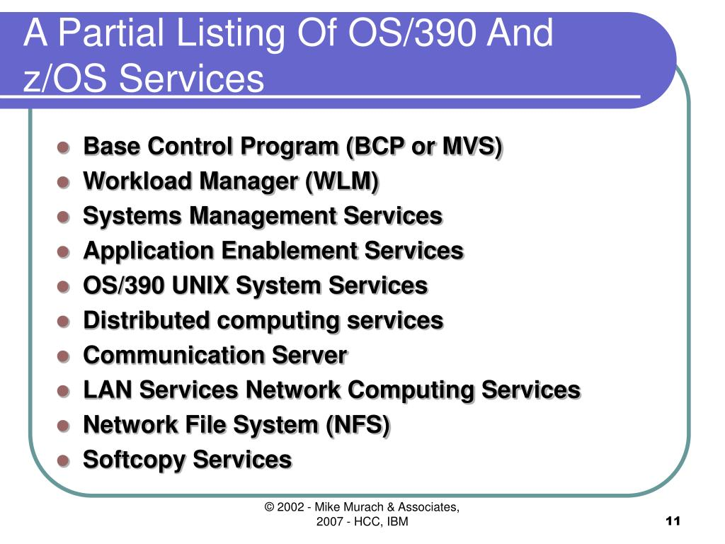 A Partial Listing Of OS/390 And z/OS Services