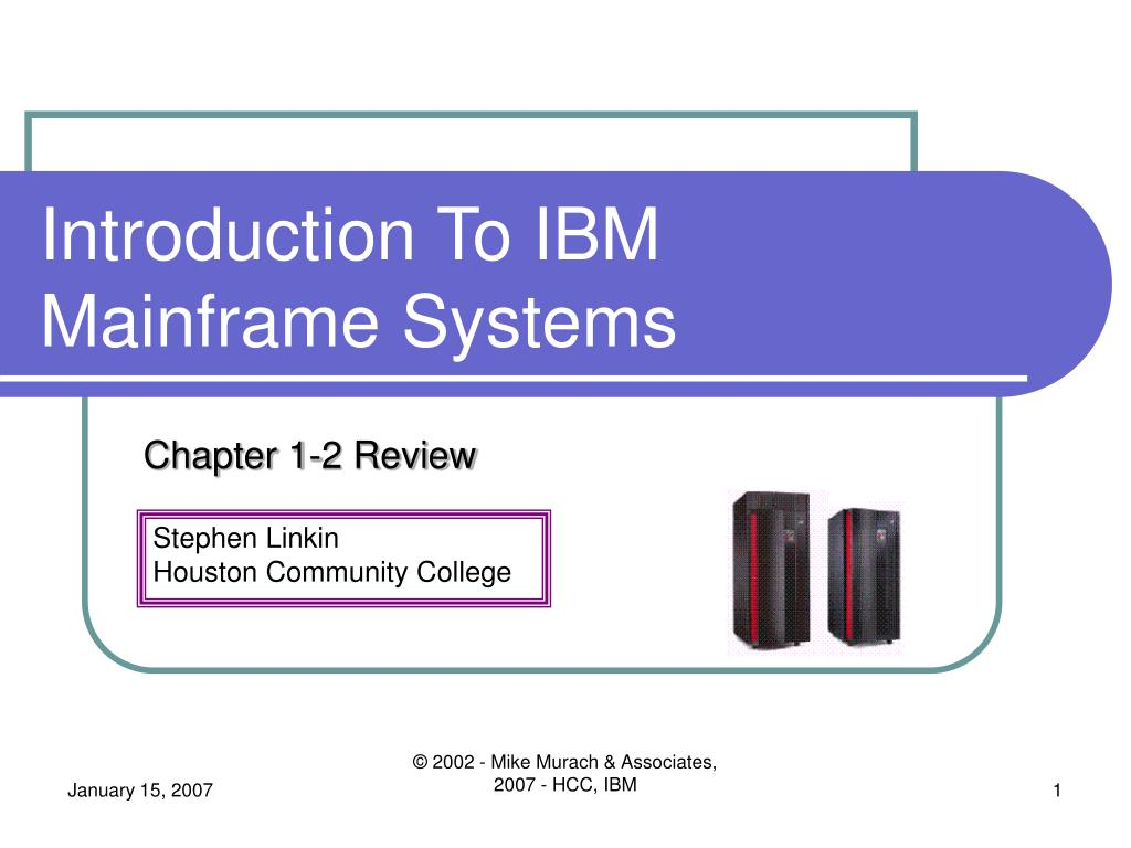 Introduction To IBM Mainframe Systems