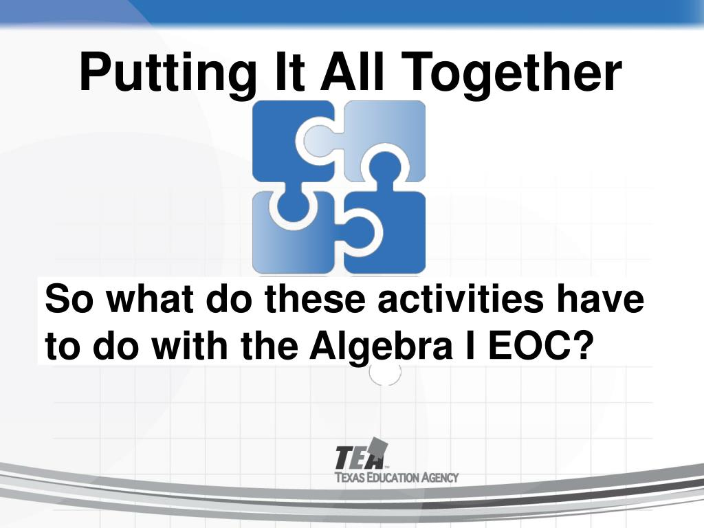 So what do these activities have to do with the Algebra I EOC?
