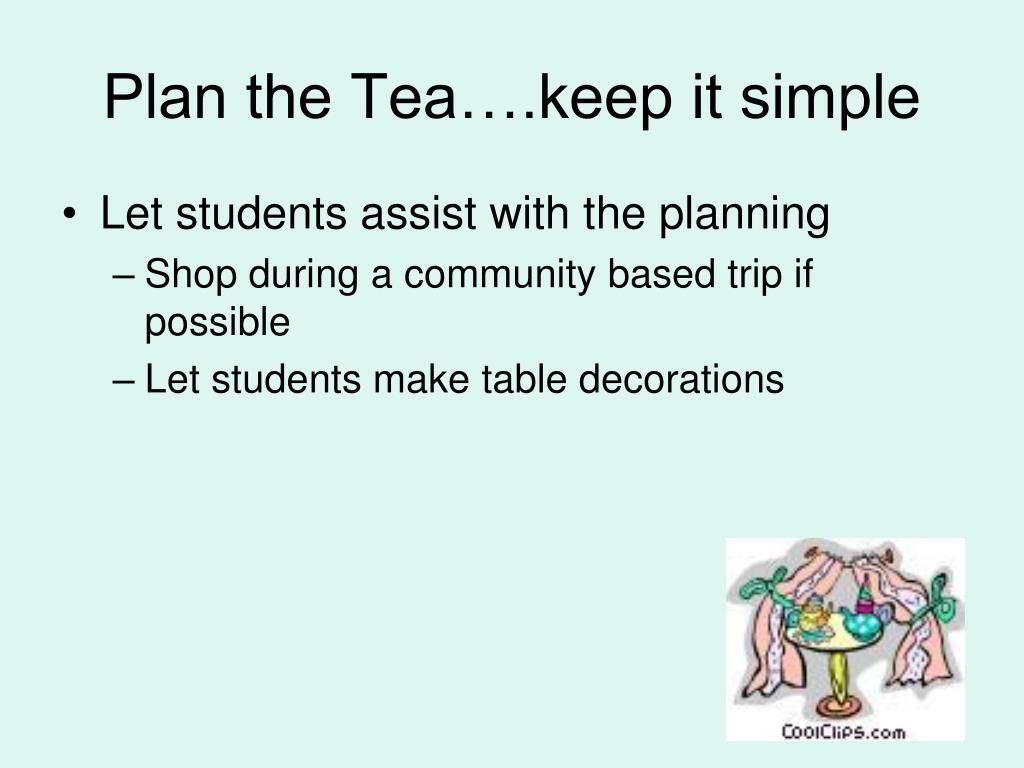 Plan the Tea….keep it simple
