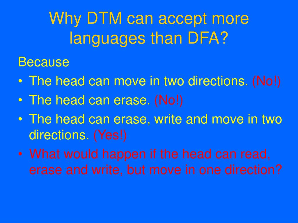 Why DTM can accept more languages than DFA?