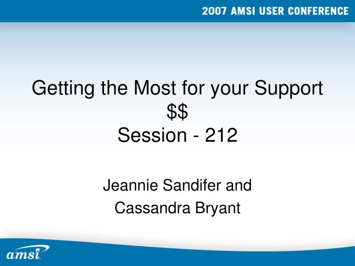 Getting the most for your support session 212
