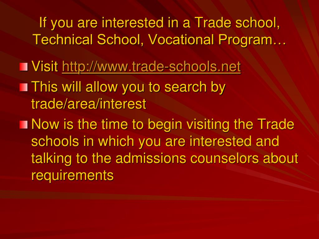 If you are interested in a Trade school, Technical School, Vocational Program…