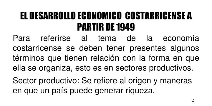 EL DESARROLLO ECONOMICO  COSTARRICENSE A PARTIR DE 1949