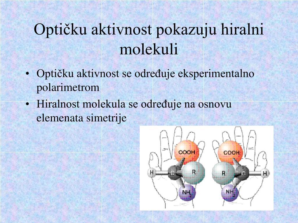 Optičku aktivnost pokazuju hiralni molekuli