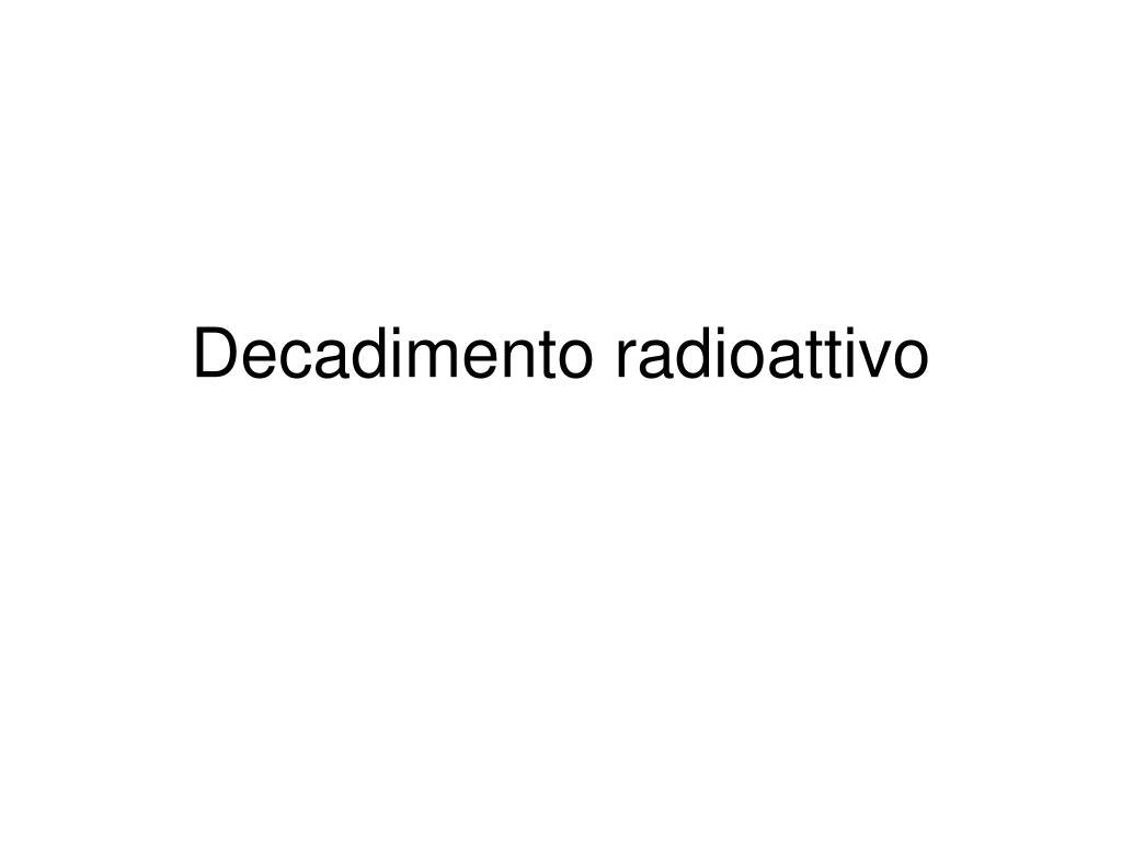 Decadimento radioattivo